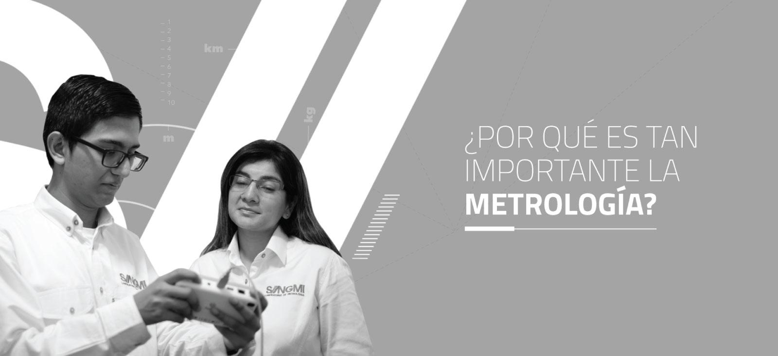 ¿Por qué es tan importante la metrología?